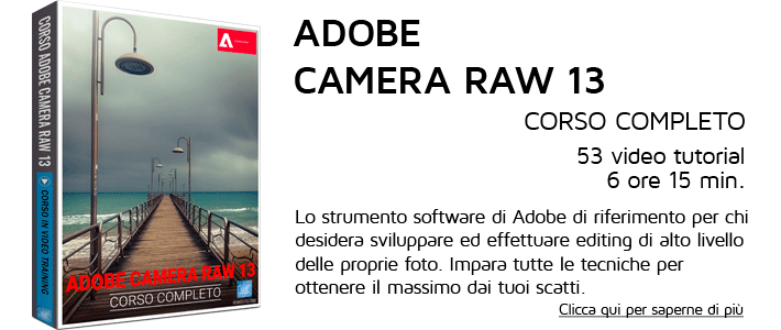Corso Adobe Camera Raw 13